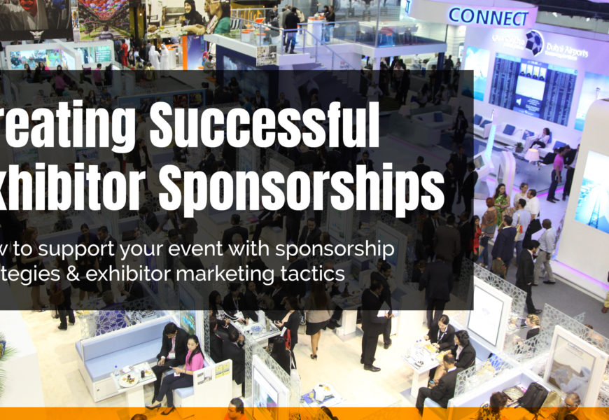 How to support your event with sponsorship strategies & exhibitor marketing tactics