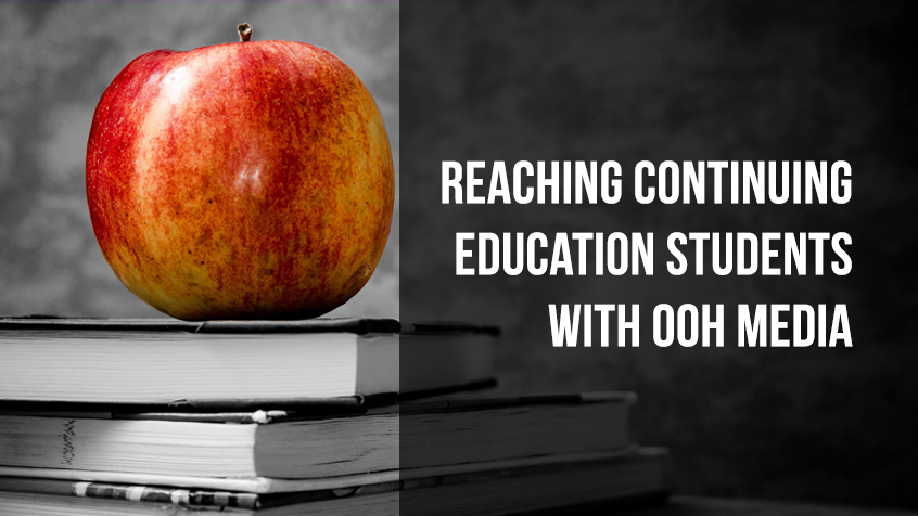 How out of home media helps reach continuing education students