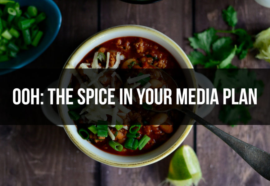 OOH: The Spice in Your Media Plan
