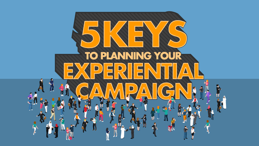 5 Keys to Planning Your Experiential Campaign