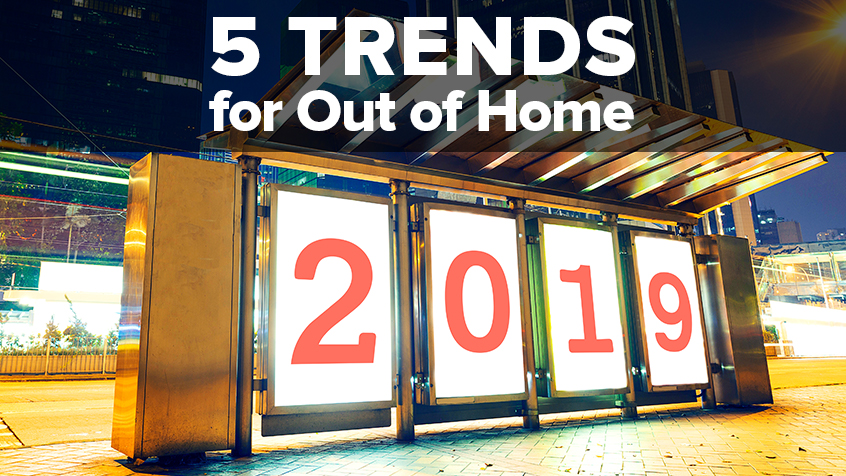 5 Important Trends for Out of Home in 2019