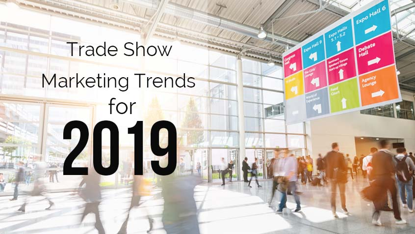 Trade Show Marketing Trends for 2019