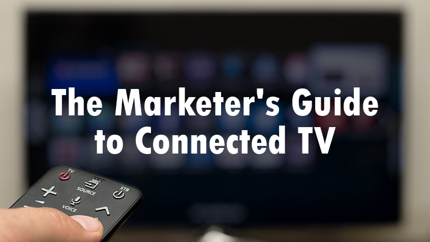 The Marketer's Guide to Connected TV