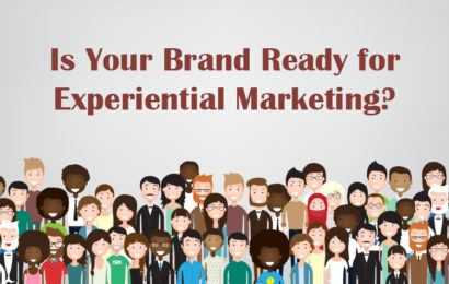 Is Your Brand Ready for Experiential Marketing?