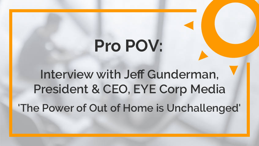 Pro POV: Interview with Jeff Gunderman, President & CEO of EYE Corp Media