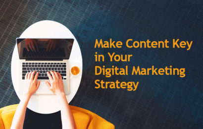 Make Content Key in Your Digital Marketing Strategy