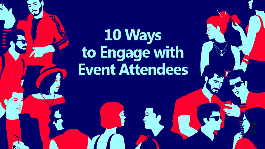 EMC Outdoor Blog - 10 Ways to Engage Event Attendees