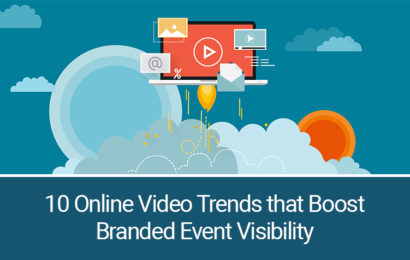 10 Online Video Trends that Boost Branded Event Visibility