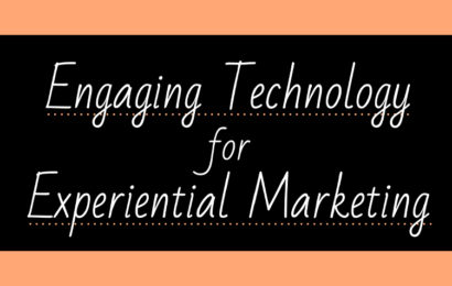 Engaging Tech for Experiential Marketing [Infographic]