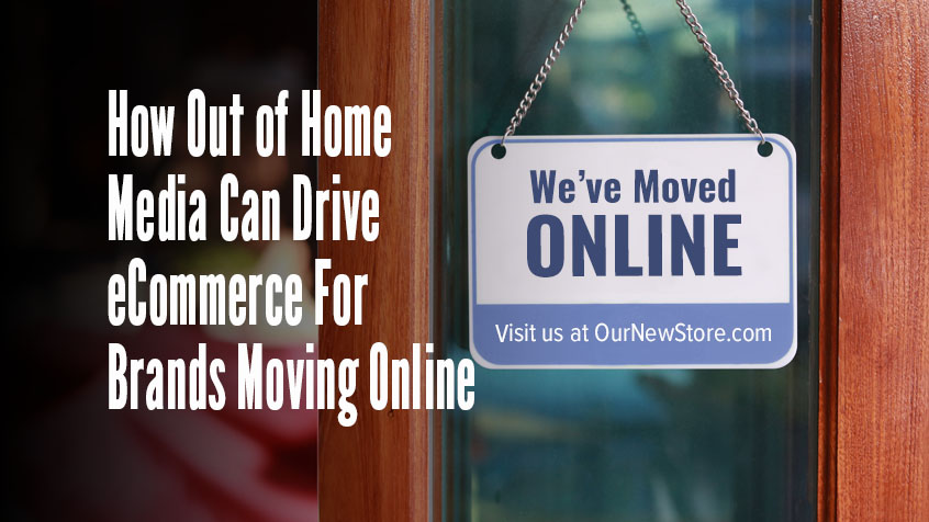How Out-of-Home Can Drive eCommerce for Brands Moving Online