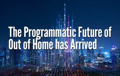 The Programmatic Future of Out of Home has Arrived
