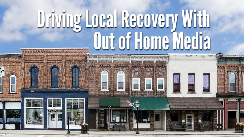 Local Out of Home Media Can Help Drive Recovery