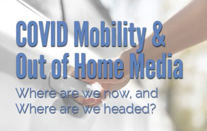 COVID's Effect On Out of Home Media: A Check In