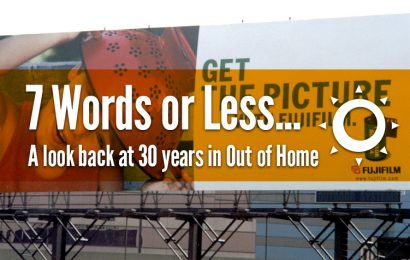 7 Words or Less: 30 Years in Out of Home