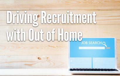 Out of Home Media Drives Recruitment for Recovering Businesses