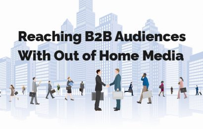 How You Can Use Out of Home Media to Reach B2B Audiences