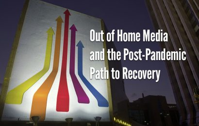 Out of Home Media Can Help Drive Business Recovery in the Post Covid Economy